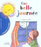 Couverture du livre « Une Belle Journee » de Pilar Ramos et Horacio Elena aux éditions Les Deux Souris