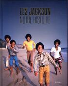 Couverture du livre « Les Jackson, notre histoire » de Jackie Jackson aux éditions Epa