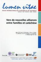Couverture du livre « Vers de nouvelles alliances entre familles et catéchèse » de Revue Lumen Vit aux éditions Lumen Vitae