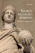 Couverture du livre « Sources religieuses romaines ; histoire et documents » de Sarah Rey aux éditions Errance
