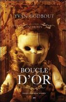Couverture du livre « Les contes interdits : Boucle d'or » de Yvan Godbout aux éditions Ada