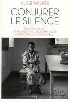Couverture du livre « Conjurer le silence » de Alice Walker aux éditions Rue De L'echiquier