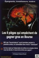 Couverture du livre « Les 8 pieges qui empêchent de gagner gros en bourse » de Samuel Rondot et Ch. Dereeper aux éditions Edouard Valys