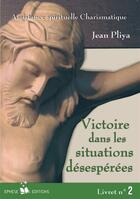 Couverture du livre « Victoire dans les situations désespérées t.2 » de Jean Pliya aux éditions Ephese