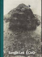 Couverture du livre « Jungjin lee echo (new ed) » de Lee Jungjin aux éditions Spector Books