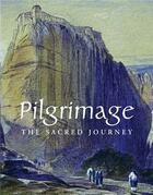 Couverture du livre « Pilgrimage the sacred journey » de Barnes Branfoot aux éditions Ashmolean