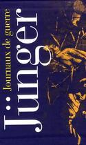 Couverture du livre « Journaux de guerre ; coffret t.1 et t.2 » de Ernst Junger aux éditions Gallimard