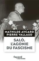 Couverture du livre « Saló, l'agonie du fascisme » de Pierre Vallaud aux éditions Fayard