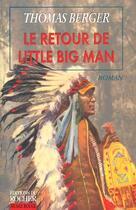 Couverture du livre « Le retour de little big man » de Thomas Berger aux éditions Rocher