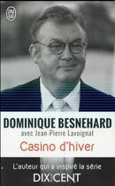 Couverture du livre « Casino d'hiver » de Jean-Pierre Lavoignat et Dominique Besnehard aux éditions J'ai Lu