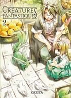 Couverture du livre « Créatures fantastiques T.2 » de Kaziya aux éditions Komikku