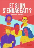 Couverture du livre « Et si on s'engageait ? » de Marie Robert et Anne Dhoquois aux éditions Autrement