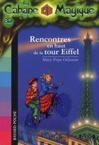 Couverture du livre « La cabane magique T.30 ; rencontres en haut de la tour Eiffel » de Mary Pope Osborne aux éditions Bayard Jeunesse