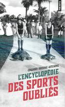 Couverture du livre « L'encyclopédie des sports oubliés » de Edward Brooke-Hitching aux éditions Points