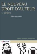 Couverture du livre « Le nouveau droit d'auteur (5e édition) » de Alain Berenboom aux éditions Larcier