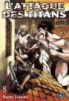 Couverture du livre « L'attaque des titans T.8 » de Hajime Isayama aux éditions Pika