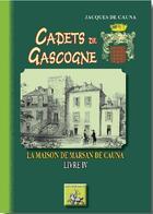 Couverture du livre « Cadets de Gascogne t.4 ; la maison de Marsan de Cauna » de Jacques De Cauna aux éditions Editions Des Regionalismes