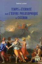 Couverture du livre « Temps et éternité dans l'oeuvre philosophique de Cicéron » de Sabine Luciani aux éditions Pu De Paris-sorbonne