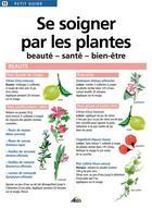Couverture du livre « Se soigner par les plantes ; beauté, santé, bien-être » de Collectif aux éditions Aedis
