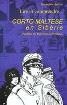 Couverture du livre « Lire et comprendre... Corto Maltese en Sibérie » de Geraldine Geoffroy aux éditions Serpent De Mer / Capharnaum