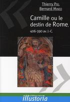 Couverture du livre « Camille ou le destin de Rome (406-390 av. J.-C.) » de Thierry Piel et Bernard Mineo aux éditions Les Editions Maison