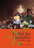 Couverture du livre « Le bal des monstres » de Christophe Loupy aux éditions Volpiliere