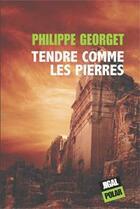 Couverture du livre « Tendre comme les pierres » de Philippe Georget aux éditions Jigal
