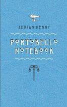 Couverture du livre « Portobello Notebook » de Kenny Adrian aux éditions Lilliput Press Digital