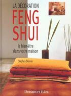 Couverture du livre « La Decoration Feng Shui ; Le Bien Etre Dans Votre Maison » de Stephen Skinner aux éditions Dessain Et Tolra