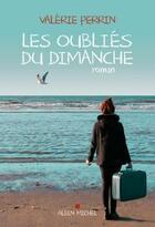 Couverture du livre « Les oubliés du dimanche » de Valerie Perrin aux éditions Albin Michel