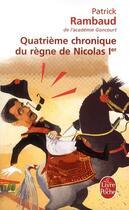 Couverture du livre « Quatrième chronique du règne de Nicolas 1er » de Patrick Rambaud aux éditions Lgf