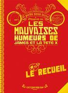 Couverture du livre « Les mauvaises humeurs de James et la tête X » de James et La Tete X aux éditions Six Pieds Sous Terre