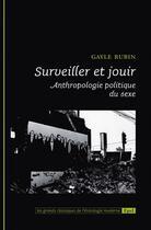 Couverture du livre « Surveiller et jouir : anthropologie politique du sexe » de Gayle Rubin aux éditions Epel