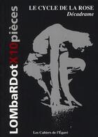 Couverture du livre « Le cycle de la rose ; décadrame » de Roger Lombardot aux éditions Cahiers De L'egare