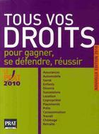 Couverture du livre « Tous vos droits ; pour gagner, se défendre, réussir (édition 2010) » de Collectif aux éditions Prat