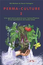 Couverture du livre « Permaculture T.2 » de Mollison & Holmgren aux éditions Charles Corlet