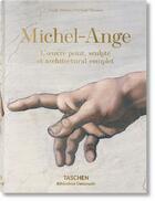 Couverture du livre « Michel-Ange ; l'oeuvre peint, sculpté et architectural complet » de Frank Zollner et Christof Thoenes aux éditions Taschen