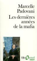 Couverture du livre « Les dernières années de la mafia » de Marcelle Padovani aux éditions Gallimard