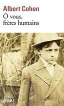 Couverture du livre « Ô vous, frères humains » de Albert Cohen aux éditions Gallimard