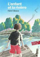 Couverture du livre « L'enfant et la rivière » de Henri Bosco aux éditions Gallimard-jeunesse