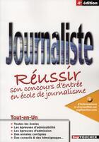 Couverture du livre « Journaliste ; réussir son concours d'entrée en école de journalisme (4e édition) » de Anne-Lise Carlo aux éditions Foucher