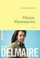 Couverture du livre « Minuit, Montmartre » de Julien Delmaire aux éditions Grasset Et Fasquelle