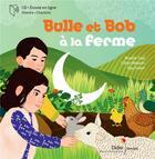Couverture du livre « Bulle et bob a la ferme » de Tual/Green aux éditions Didier Jeunesse