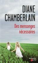 Couverture du livre « Des mensonges nécessaires » de Diane Chamberlain aux éditions Harpercollins