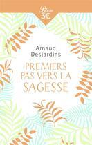 Couverture du livre « Premiers pas vers la sagesse » de Arnaud Desjardins aux éditions J'ai Lu