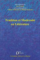 Couverture du livre « Tradition et modernité en littérature » de Luc Fraisse et Michel Stanesco et Gilbert Schrenck aux éditions L'harmattan