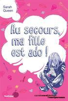 Couverture du livre « Au secours, ma fille est ado ! » de Sarah Queen aux éditions Carnets Nord