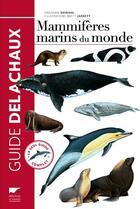 Couverture du livre « Mammifères marins du monde » de Brett Jarrett et Hadoram Shirihai aux éditions Delachaux & Niestle