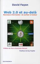 Couverture du livre « Web 2.0 et au-delà ; nouveaux internautes : du surfeur à l'acteur » de David Fayon aux éditions Economica