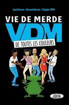 Couverture du livre « Vie de merde de toutes les couleurs » de Jack Domon et Renaud Garcia aux éditions Michel Lafon